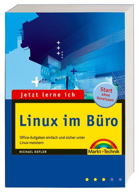 Jetzt lerne ich Linux im Büro. Office-Aufgaben ...