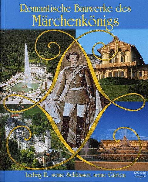 Romantische Bauwerke des Märchenkönigs - Ludwig...