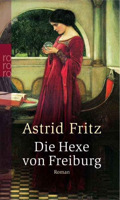 Die Hexe von Freiburg. - Astrid Fritz