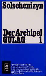 Der Archipel GULAG 1 - Alexander Solschenizyn