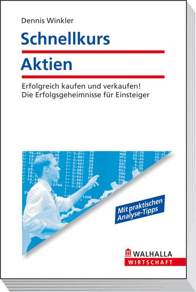 Schnellkurs Aktien - Dennis Winkler