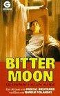 Bitter Moon. Die Geschichte von Liebe und Haß. ...