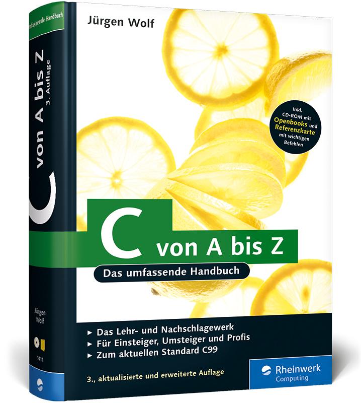 C von A bis Z: Das umfassende Handbuch für Linux, Unix und Windows - Jürgen Wolf