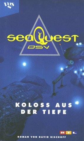 Sea Quest. Koloss aus der Tiefe - David Bischoff