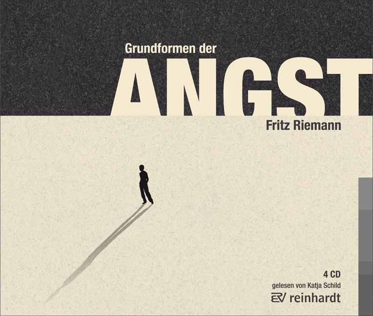 Grundformen der Angst - Fritz Riemann [4 Audio CDs; Gekürzte Lesung]