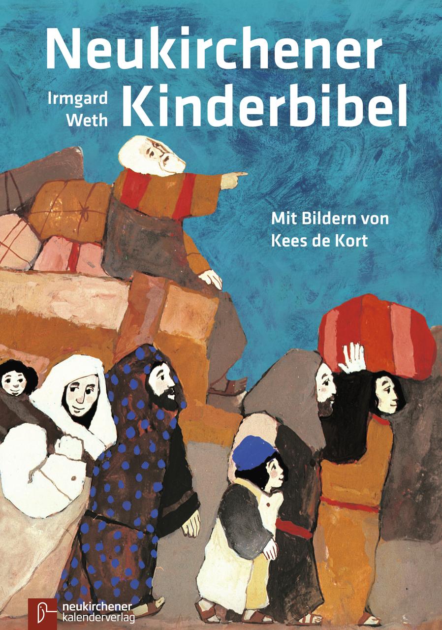 Neukirchener Kinder-Bibel: Mit neuen Bildern und 16 neuen Geschichten. In neuer Rechtschreibung - Irmgard Weth
