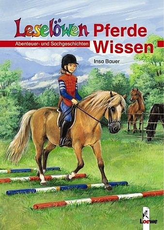 Leselöwen Wissen. Pferde-Wissen: Abenteuer- und...