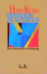 Theologie im Aufbruch. Eine ökumenische Grundle...
