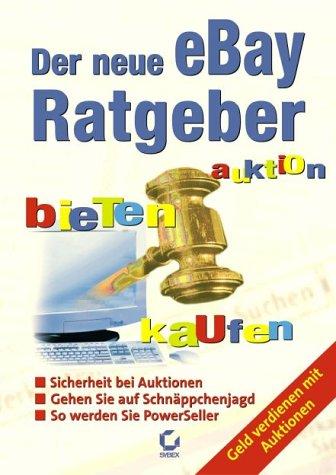 Der neue eBay-Ratgeber. Auktion-Bieten-Kaufen. ...