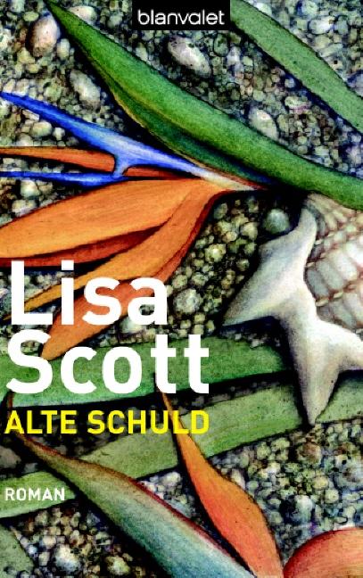 Alte Schuld. - Lisa Scott