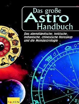 Das große Astro-Handbuch. Das abendländische, k...