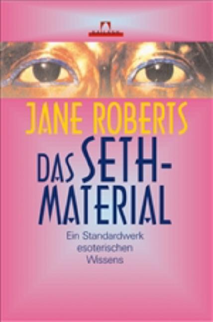 Das Seth-Material: Ein Standardwerk esoterische...