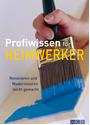 Profiwissen für Heimwerker: Renovieren und Modernisieren leicht gemacht