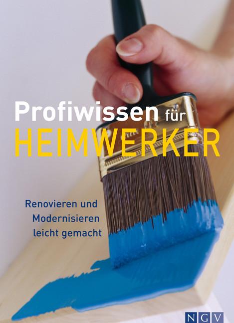 Profiwissen für Heimwerker: Renovieren und Mode...