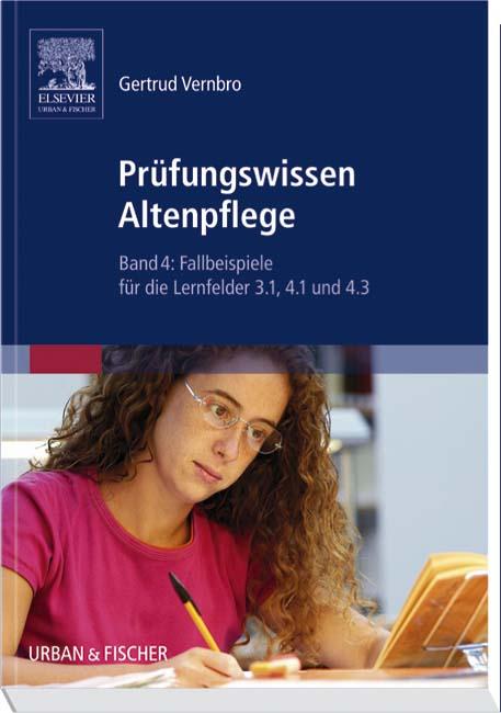 Prüfungswissen Altenpflege Band 4. Fallbeispiel...