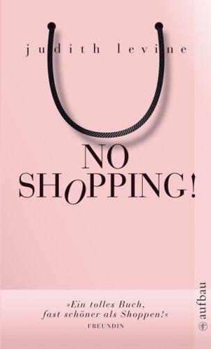 No Shopping!: Ein Selbstversuch - Judith Levine