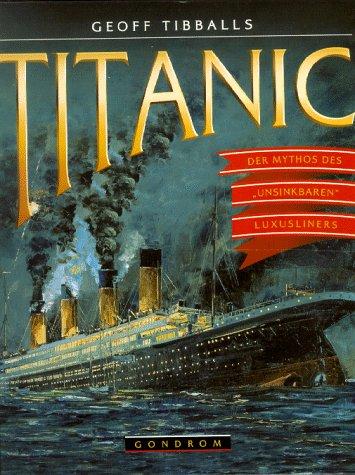 Titanic. Der Mythos des ´unsinkbaren´ Luxusline...