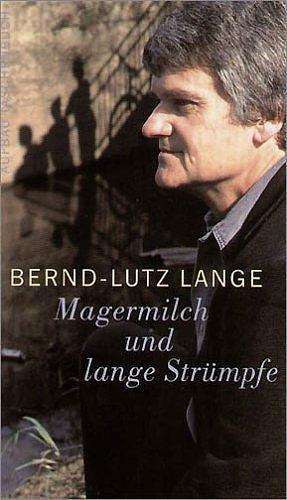 Magermilch und lange Strümpfe - Bernd-Lutz Lange