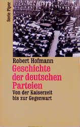 Geschichte der deutschen Parteien. Von der Kais...