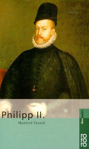 Philipp II - Manfred Vasold