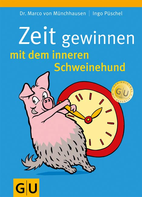 Zeit gewinnen mit dem inneren Schweinehund - Ma...