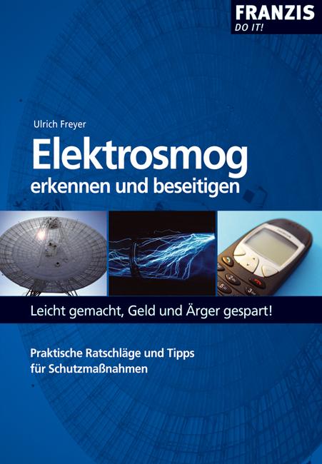 Elektrosmog erkennen und beseitigen - Ulrich Fr...