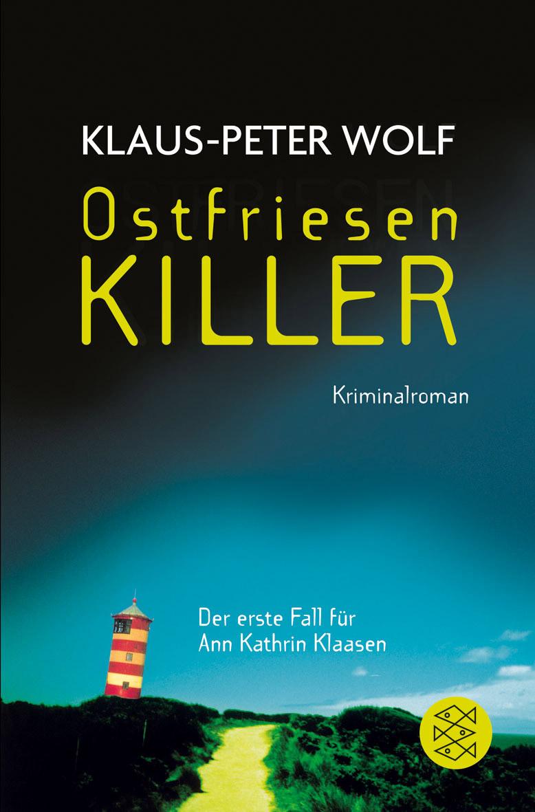 OstfriesenKiller: Der erste Fall für Ann Kathrin Klaasen - Klaus-Peter Wolf [Taschenbuch]