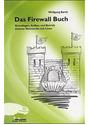 Das Firewall Buch. Grundlagen, Aufbau und Betrieb sicherer Netzwerke mit Linux - Wolfgang Barth