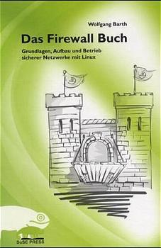 Das Firewall Buch. Grundlagen, Aufbau und Betri...