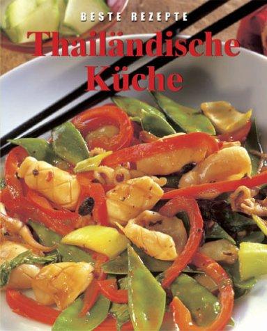Thailändische Küche. Beste Rezepte - Christine ...