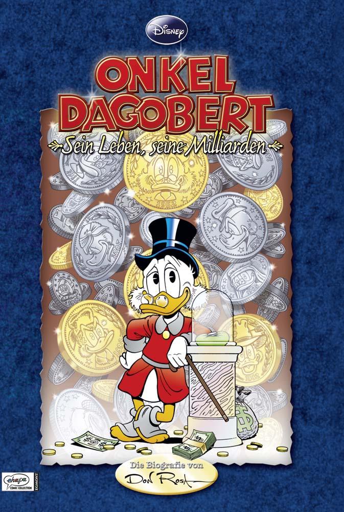 Disney´s Onkel Dagobert - Sein Leben, seine Milliarden: Die Biografie von Don Rosa - Don Rosa