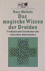 Das magische Wissen der Druiden. Tradition und ...