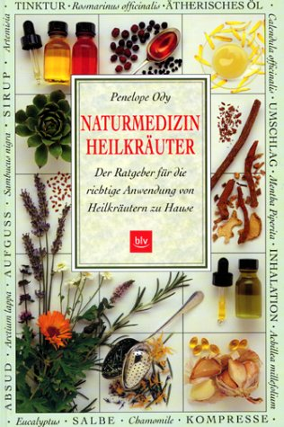 Naturmedizin Heilkräuter - Penelope Ody