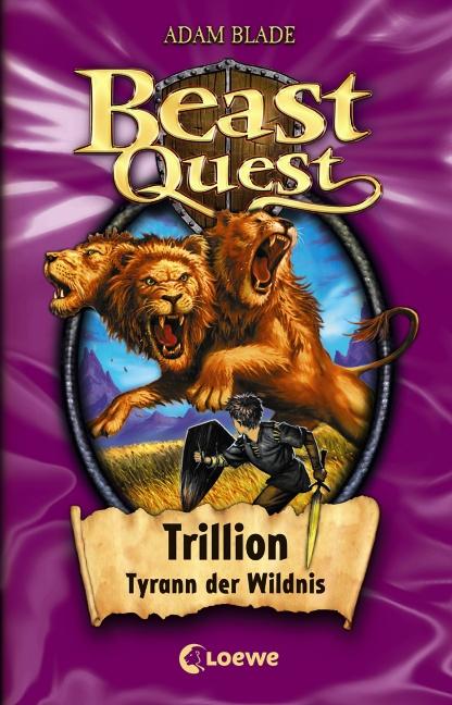 Beast Quest 12. Trillion, Tyrann der Wildnis - Adam Blade