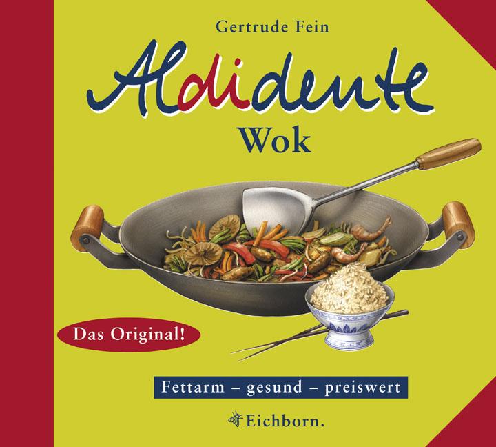 Aldidente Wok. Fettarm - gesund - preiswert - G...