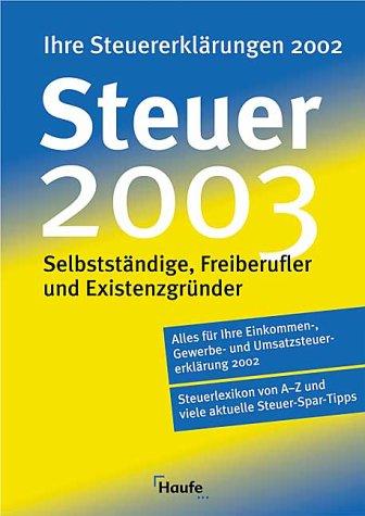 Steuer 2003 Für Selbständige, Freiberufler und ...