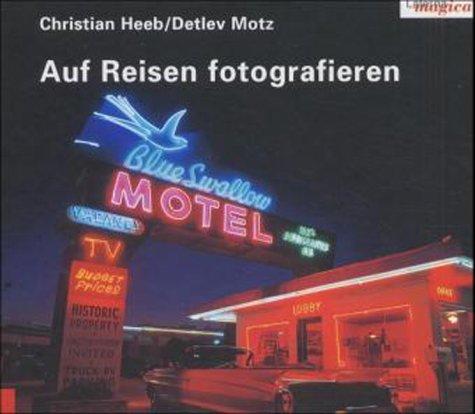 Auf Reisen fotografieren - Christian Heeb
