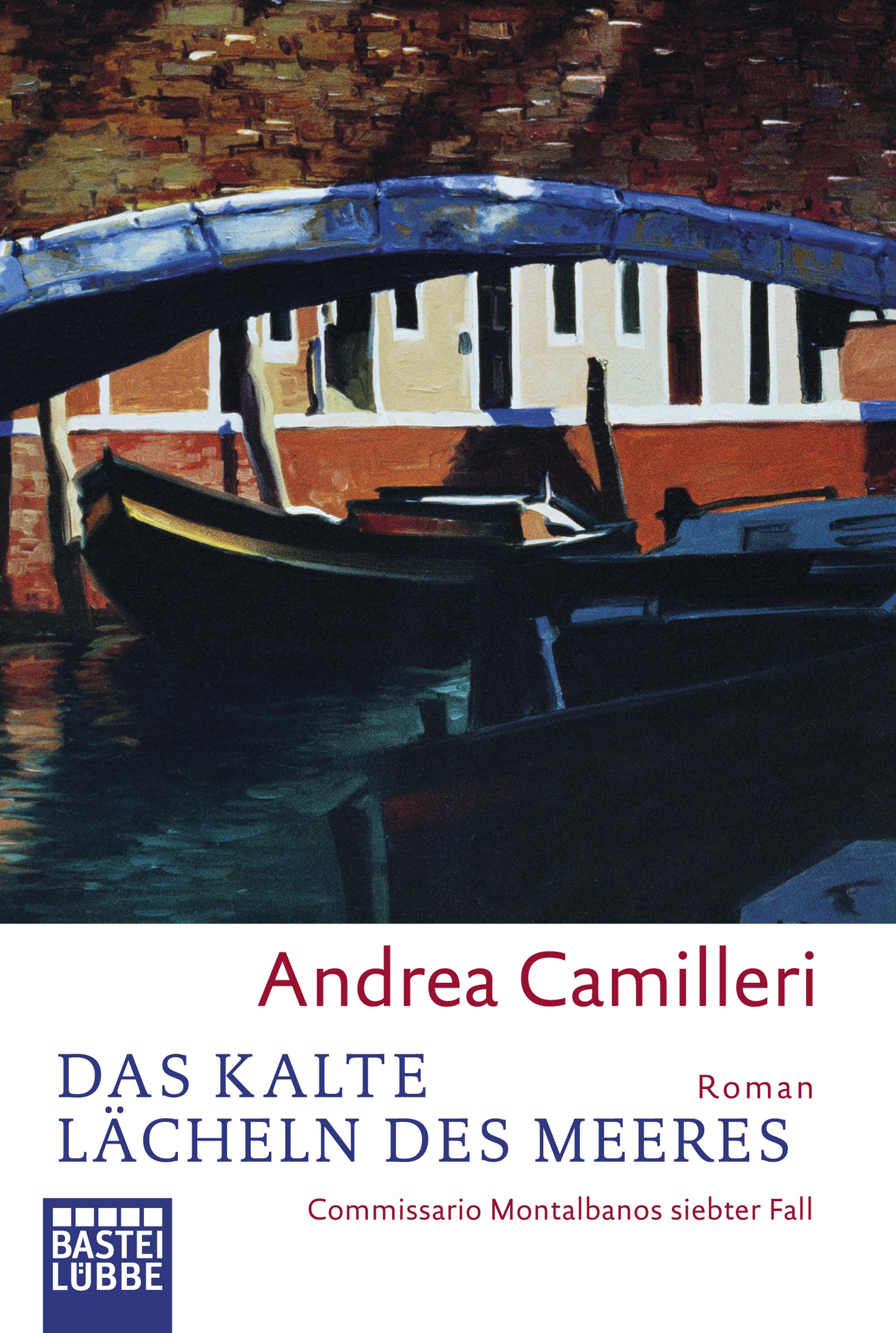 Das kalte Lächeln des Meeres: Commissario Montalbanos siebter Fall - Andrea Camilleri