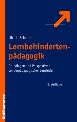 Lernbehindertenpädagogik: Grundlagen und Perspe...