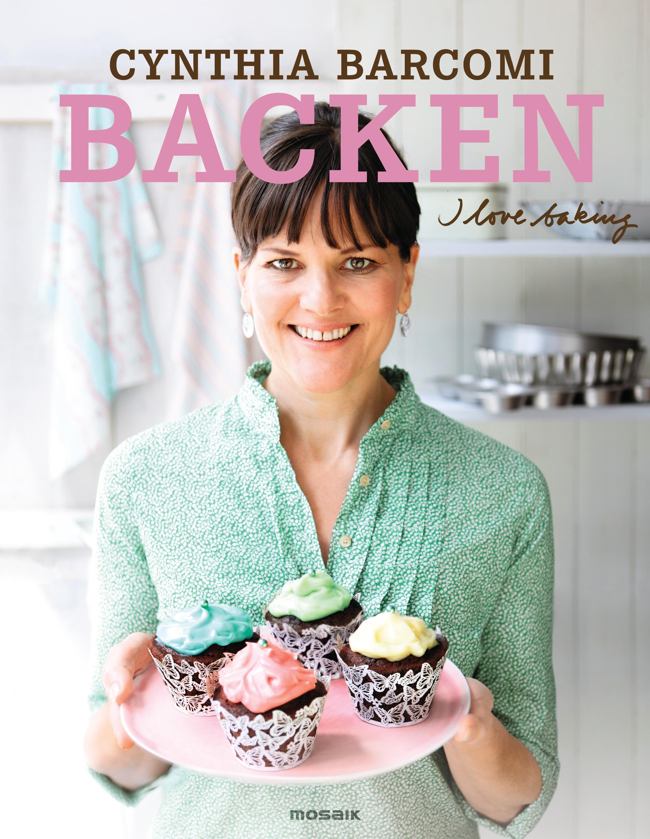 Backen: I love baking - Cynthia Barcomi
