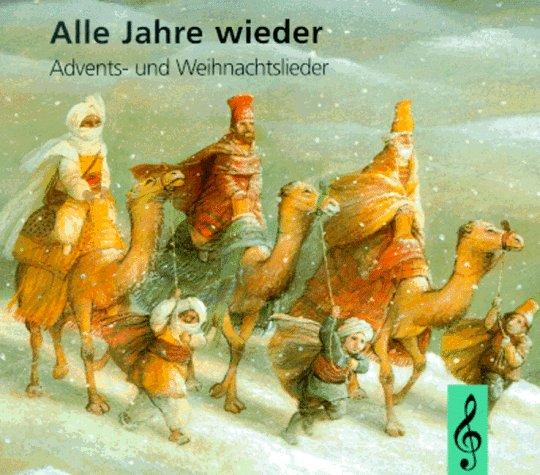 Alle Jahre wieder. Advents- und Weihnachtslieder. - Walter Hansen