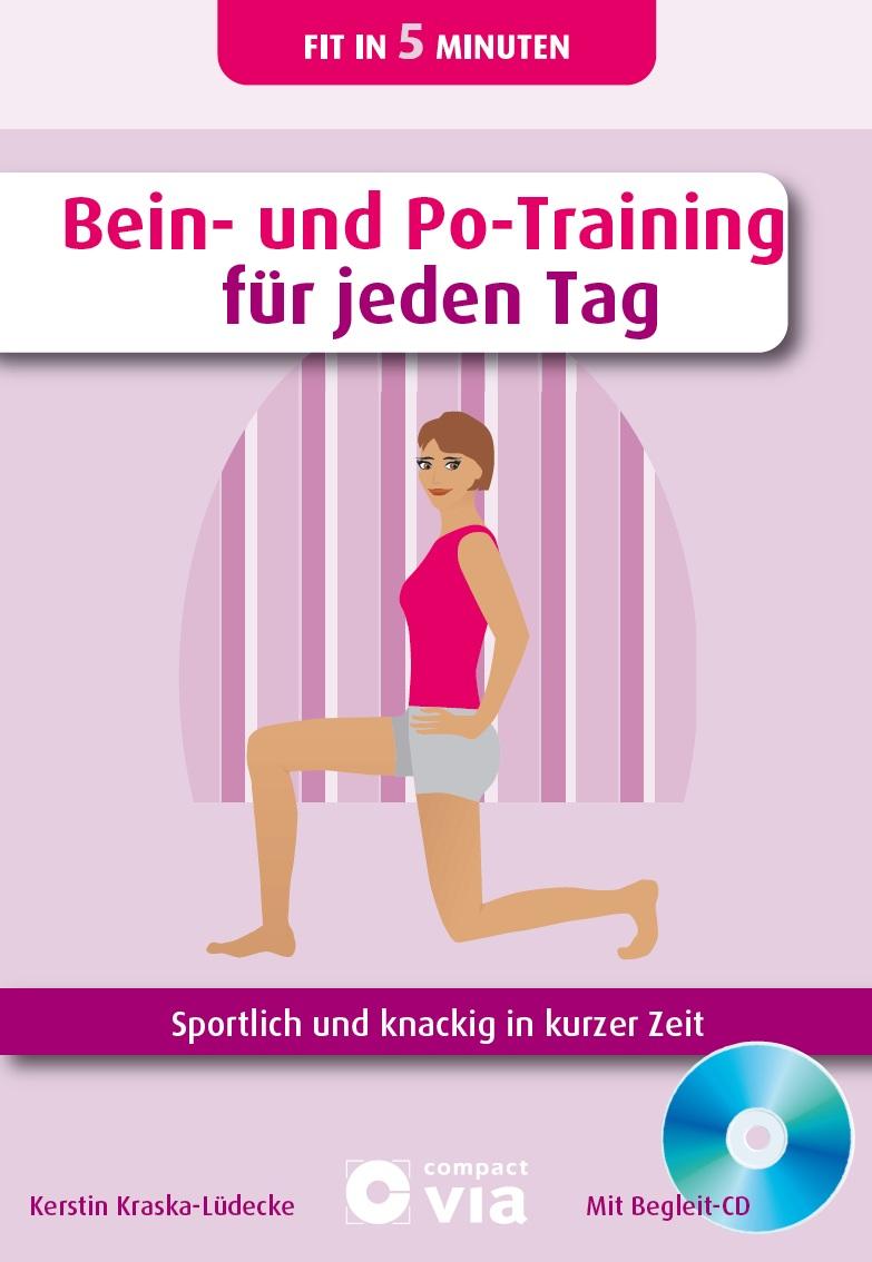 Bein- und Po-Training für jeden Tag: Sportlich und knackig in kurzer Zeit - Kerstin Kraska-Lüdecke