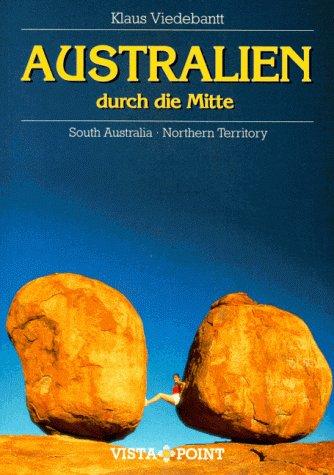 Australien, durch die Mitte - Klaus Viedebantt