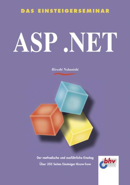 ASP .NET. Das Einsteigerseminar - Hiroshi Nakanishi