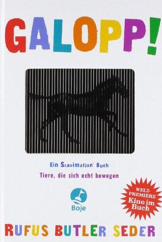 GALOPP!: Tiere, die sich echt bewegen. Ein Scanimation Buch - Rufus Butler Seder