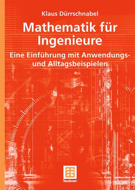 Mathematik für Ingenieure. Eine Einführung mit ...