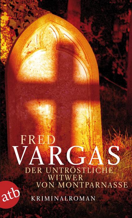 Der untröstliche Witwer von Montparnasse - Fred Vargas