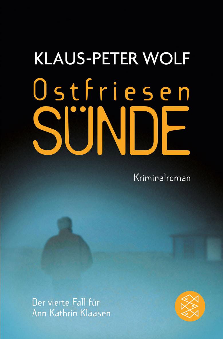 Ostfriesensünde: Der vierte Fall für Ann Kathrin Klaasen - Klaus-Peter Wolf [Taschenbuch]