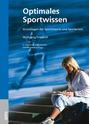 Optimales Sportwissen: Grundlagen der Sporttheorie und Sportpraxis für die Schule - Wolfgang Friedrich