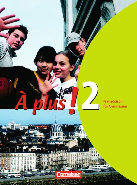 A plus 2. Schülerbuch Französisch: Lehrwerk Gymnasium, Sekundarstufe I - Hans Bächle